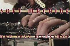 »Soft Machine: NDR Jazz Workshop, Hamburg, Germany 17.5.1973« auf CD und DVD