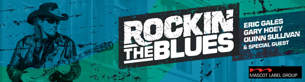 Rockin' the Blues mit Eric Gales, Quinn Sullivan, Gary Hoey & Special Guest