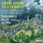 From Spain to Eternity - The Sacred Polyphony of El Greco's Toledo, CD