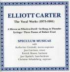 Elliott Carter (1908-2012): The Vocal Works 1975-1981, CD