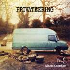 Mark Knopfler: Privateering, 2 CDs