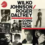 Wilko Johnson & Roger Daltrey: Going Back Home (Digisleeve), CD