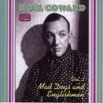 Noel Coward (1899-1973): Mad Dogs And Englishmen - The Complete Recordings Vol.2, CD