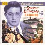 Bernard Herrmann (1911-1975): The Snows Of Kilimanjaro (Filmmusik), CD
