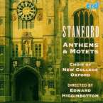 Charles Villiers Stanford (1852-1924): Motets & Anthems, CD
