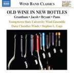 Youngstown State University Symphonic Wind Ensemble - Old Wine In New Bottles, CD
