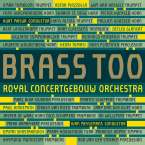 Brass of the Royal Concertgebouw Orchestra - Brass Too, SACD