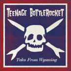 Teenage Bottlerocket: Tales From Wyoming (Limited Edition) (Colored Vinyl) (LP + CD), LP