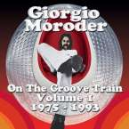 Giorgio Moroder: On The Groove Train: Vol. 1, 2 CDs