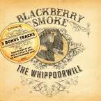 Blackberry Smoke: The Whippoorwill (3 Bonus Tracks UK/EU Edition), CD