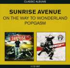 Sunrise Avenue: On The Way To Wonderland / Popgasm, 2 CDs