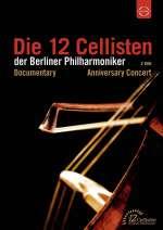 Die 12 Cellisten der Berliner Philharmoniker - 40 Jahre Jubiläumskonzert