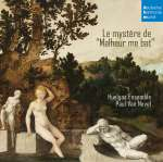 Huelgas Ensemble - Le Mystere de 'Malheur me bat'