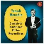 Yehudi Menuhin - The Complete American Victor Recordings