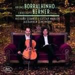 Bruno Borralhinho & Christoph Berner - Richard Strauss / Gustav Mahler / Alexander Zemlinsky