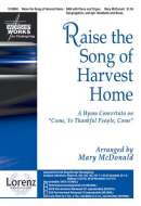 Raise the Song of Harvest Home: A Hymn Concertato on Come, Ye Thankful People, Come