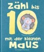 Zähl bis Zehn mit der kleinen Maus Cover