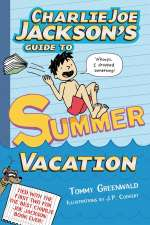Charlie Joe Jacksons's Guide to Summer Vacation Cover