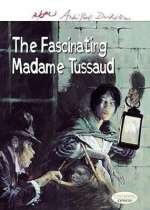 The fascinating Madame Tussaud Cover