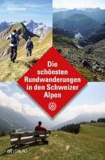 Die schönsten Rundwanderungen in den Schweizer Alpen Cover