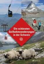 Die schönsten Seilbahnwanderungen in der Schweiz Cover