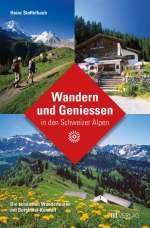 Wandern und Geniessen in den Schweizer Alpen Cover