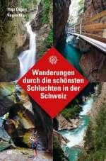 Wanderungen durch die schönsten Schluchten in der Schweiz Cover