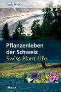 Pflanzenleben in der Schweiz - Swiss plant life Cover