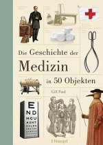 Die Geschichte der Medizin in 50 Objekten Cover