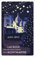 Lacroix und die stille Nacht von Montmartre Cover