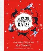 Die Rache der schwarzen Katze und andere Sagen aus der Schweiz Cover