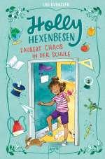 Holly Hexenbesen zaubert Chaos in der Schule Cover