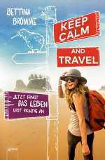 Keep calm & travel - Jetzt fängt das Leben erst richtig an Cover