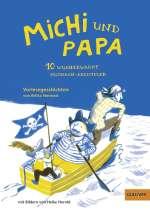 Michi und Papa - 10 wunderwarme Mutmach-Abenteuer Cover