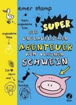 Die super unglaublichen Abenteuer vom kleinen Schwein Cover
