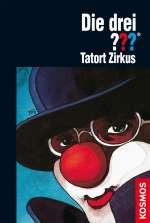 Die drei Fragezeichen Tatort Zirkus Cover