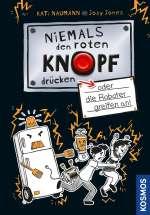 Niemals den roten Knopf drücken oder die Roboter greifen an (Bd.2) Cover