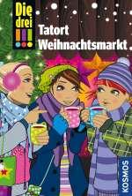 Die drei !!! -Tatort Weihnachtsmarkt Cover