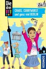 Chaos, Currywurst und ganz viel Berlin Cover