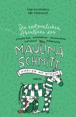 Die erstaunlichen Abenteuer der Maulina Schmitt (2) : Warten auf Wunder Cover