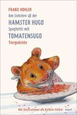 Am liebsten all der Hamster Hugo Spaghetti mit Tomatensugo Cover