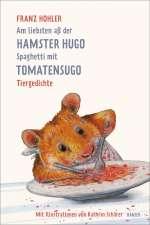 Am liebsten ass der Hamster Hugo Spaghetti mit Tomatensugo Cover