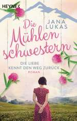 Die Mühlenschwestern - Die Liebe kennt den Weg zurück Cover