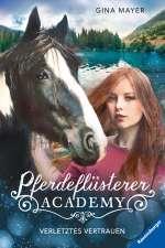 Pferdeflüsterer-Academy : Verletztes Vertrauen Cover