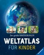 Der grosse Ravensburger Weltatlas für Kinder Cover