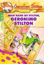 Geronimo Stilton : Mein Name ist Stilton, Geronimo Stilton (Bd.1)  (Antolin Kl. 4) Cover