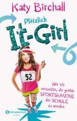 Plötzlich It-Girl - wie ich versuchte, die grösste Sportskanone der Schule zu werden Cover