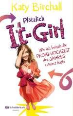 Plötzlich It-Girl - wie ich beinah die Promi-Hochzeit des Jahres ruiniert hätte Cover