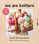we are knitters : Strick dich glücklich! Cover