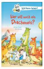Ich kann lesen!: Wer will noch ein Dracheneis? Cover